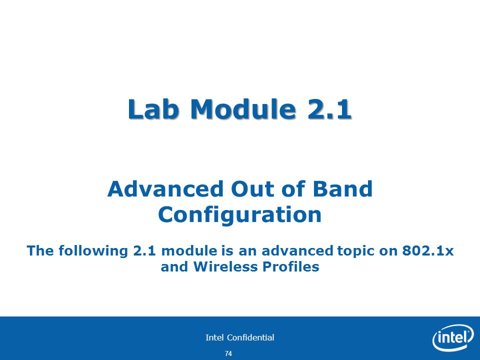 Lab Module 2. 1 Advanced Out of Band Configuration The following 2