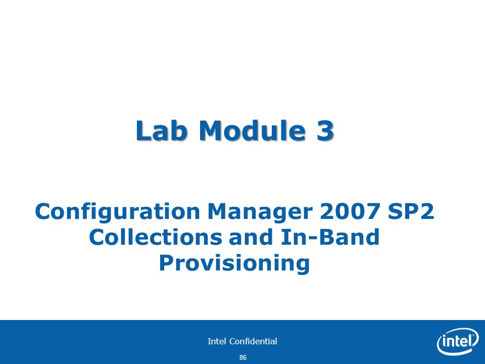 Lab Module 3 Configuration Manager 2007 SP2 Collections and In-Band Provisioning