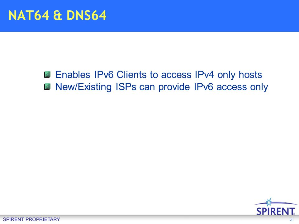 NAT64 & DNS64 Enables IPv6 Clients to access IPv4 only hosts