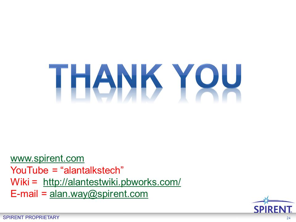 Thank You www.spirent.com YouTube = alantalkstech
