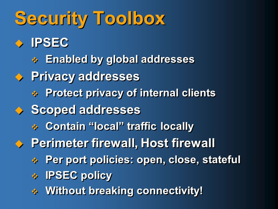 Security Toolbox IPSEC Privacy addresses Scoped addresses