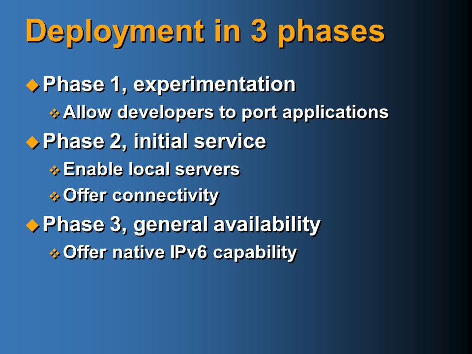 Deployment in 3 phases Phase 1, experimentation