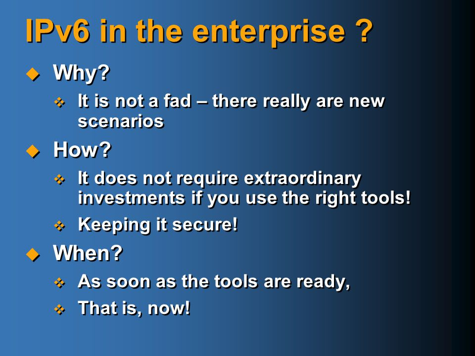 IPv6 in the enterprise Why How When