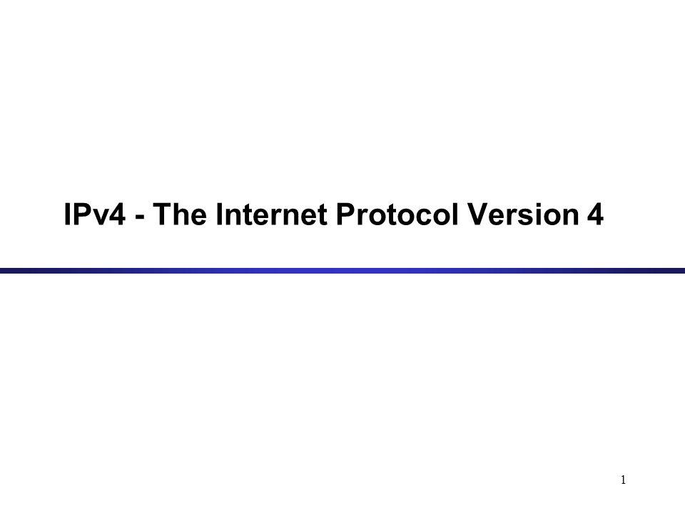 IPv4 - The Internet Protocol Version 4