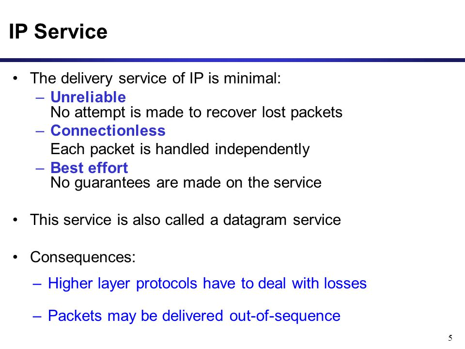 IP Service The delivery service of IP is minimal: