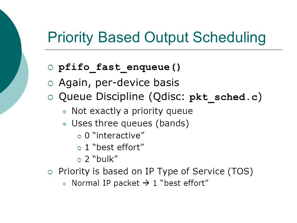 Priority Based Output Scheduling