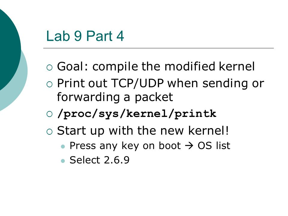 Lab 9 Part 4 Goal: compile the modified kernel