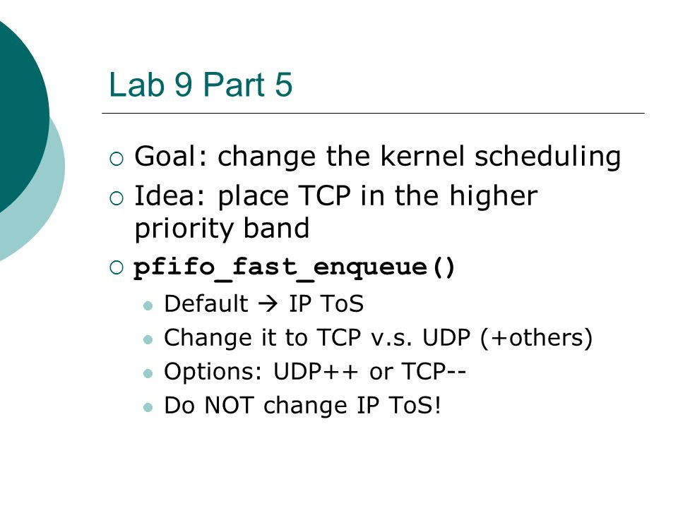 Lab 9 Part 5 Goal: change the kernel scheduling