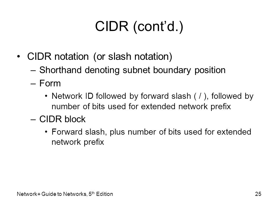 CIDR (cont'd.) CIDR notation (or slash notation)