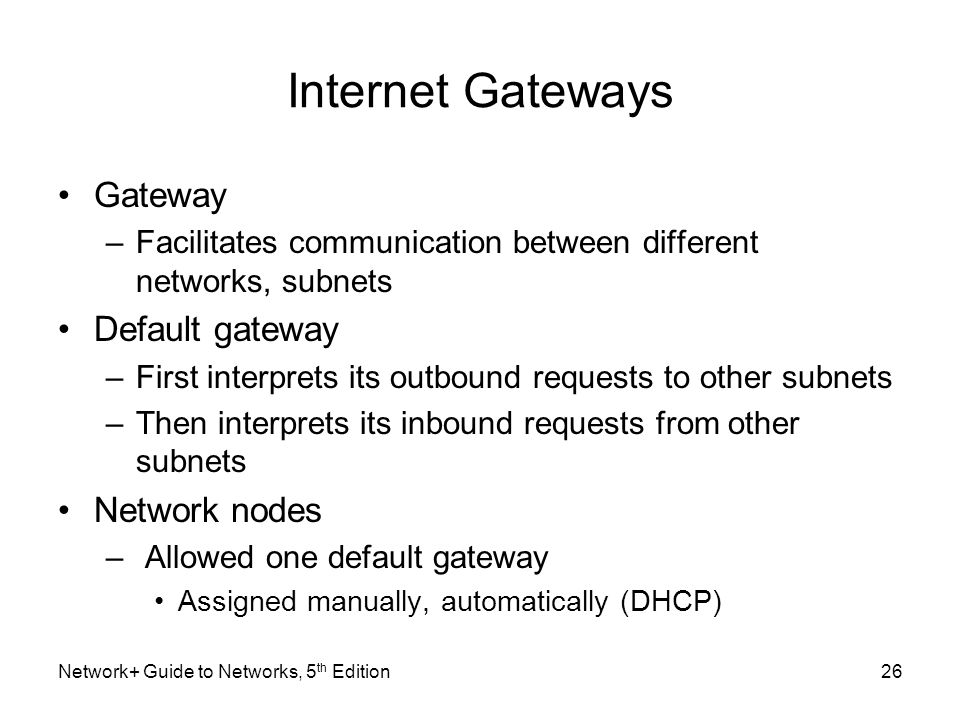 Internet Gateways Gateway Default gateway Network nodes