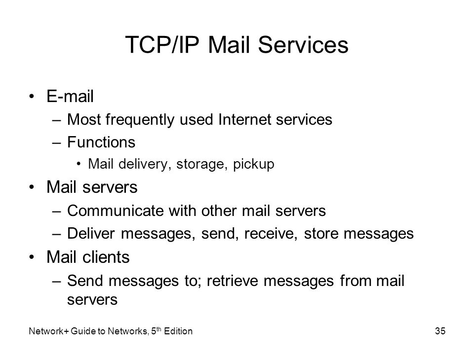 TCP/IP Mail Services E-mail Mail servers Mail clients
