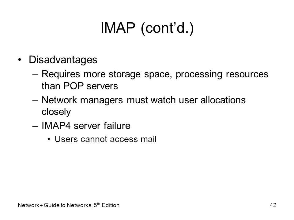 IMAP (cont'd.) Disadvantages