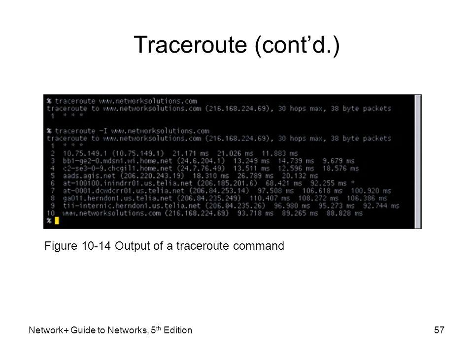 Traceroute (cont'd.) Figure 10-14 Output of a traceroute command