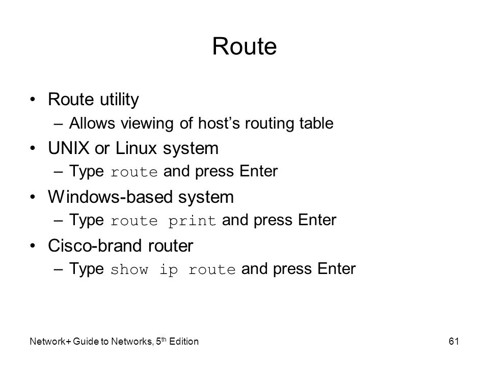 Route Route utility UNIX or Linux system Windows-based system