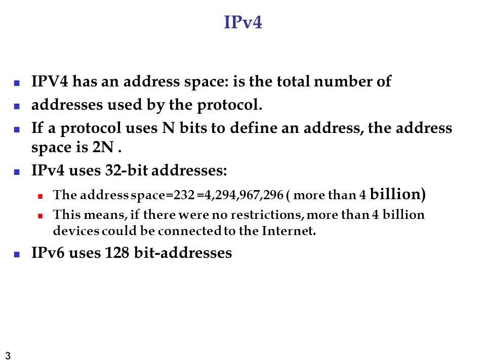 IPv4 IPV4 has an address space: is the total number of