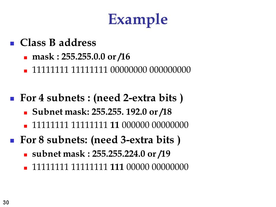 Example Class B address For 4 subnets : (need 2-extra bits )