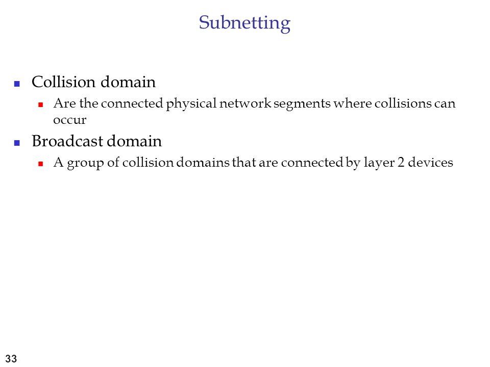 Subnetting Collision domain Broadcast domain