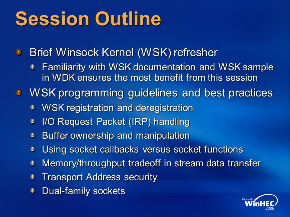 Session Outline Brief Winsock Kernel (WSK) refresher