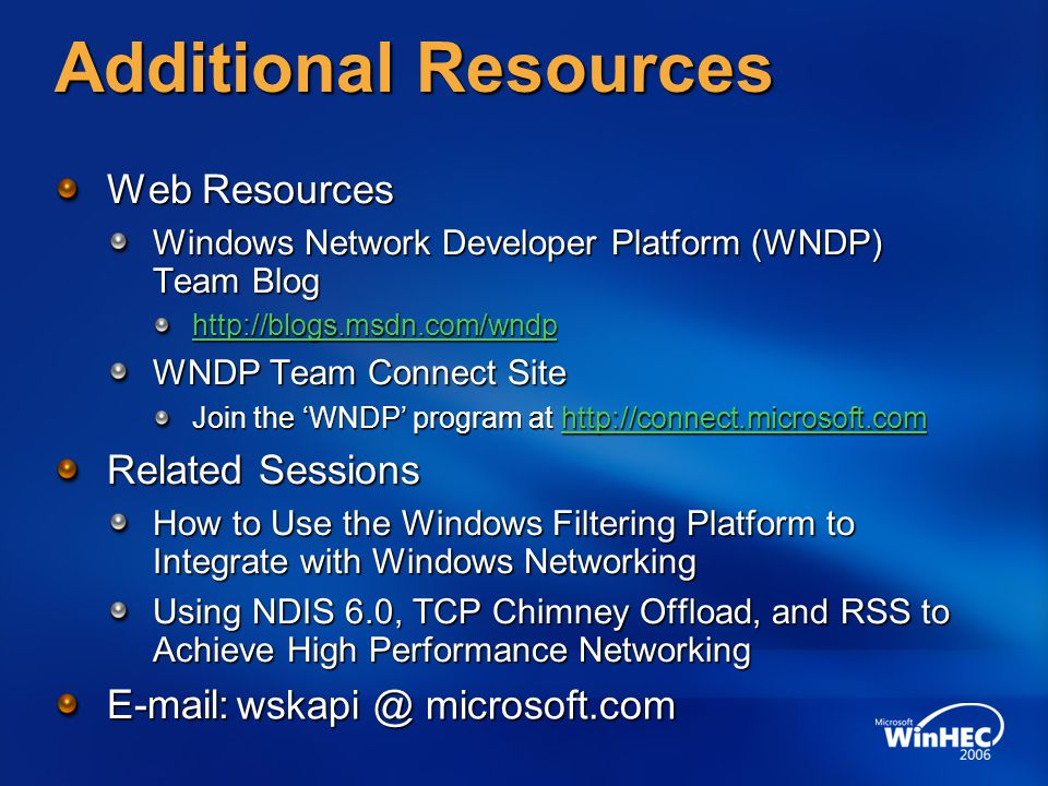 Additional Resources Web Resources Related Sessions E-mail: