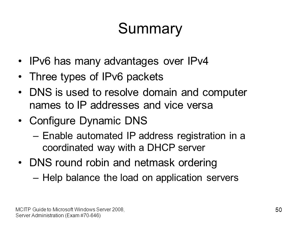 Summary IPv6 has many advantages over IPv4 Three types of IPv6 packets