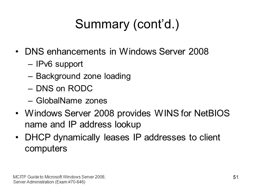 Summary (cont'd.) DNS enhancements in Windows Server 2008