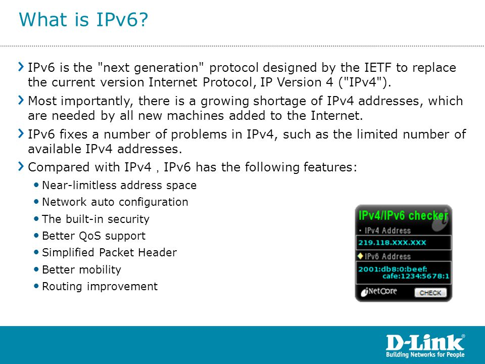 What is IPv6 IPv6 is the next generation protocol designed by the IETF to replace the current version Internet Protocol, IP Version 4 ( IPv4 ).