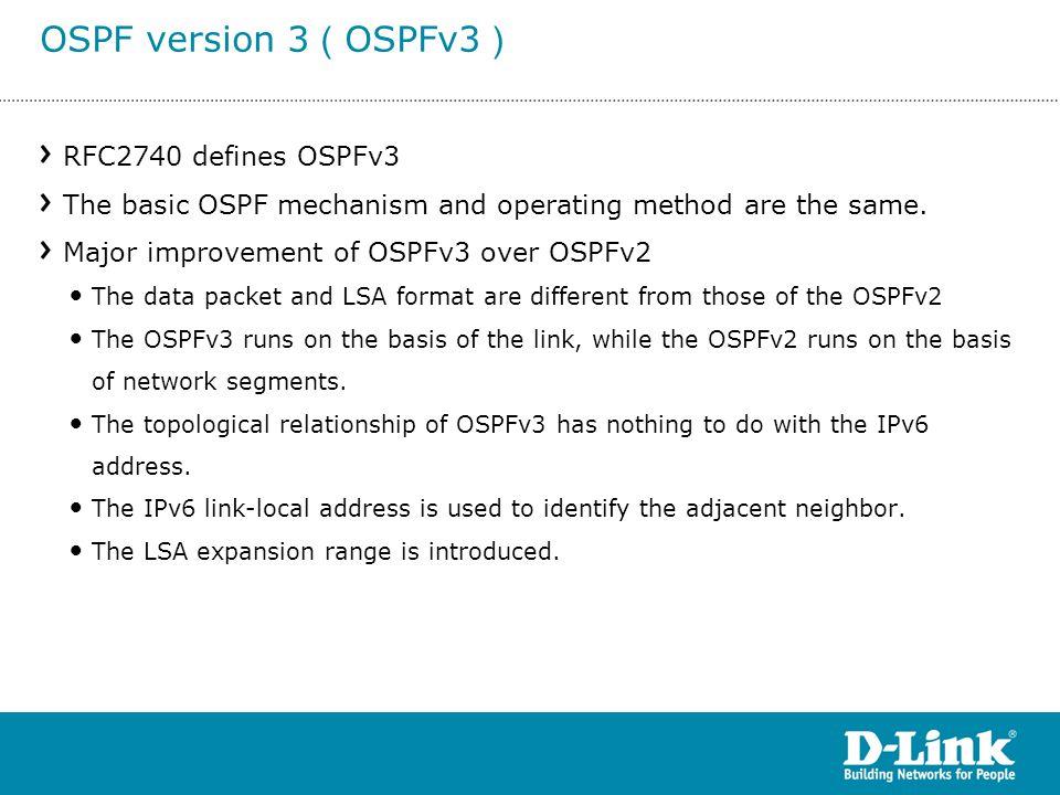 OSPF version 3(OSPFv3) RFC2740 defines OSPFv3