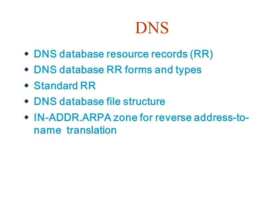 DNS DNS database resource records (RR) DNS database RR forms and types