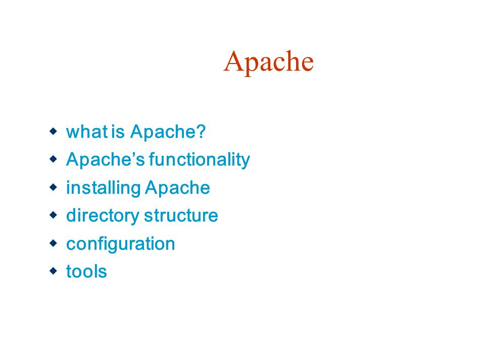 Apache what is Apache Apache's functionality installing Apache