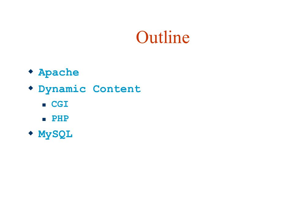 Outline Apache Dynamic Content CGI PHP MySQL