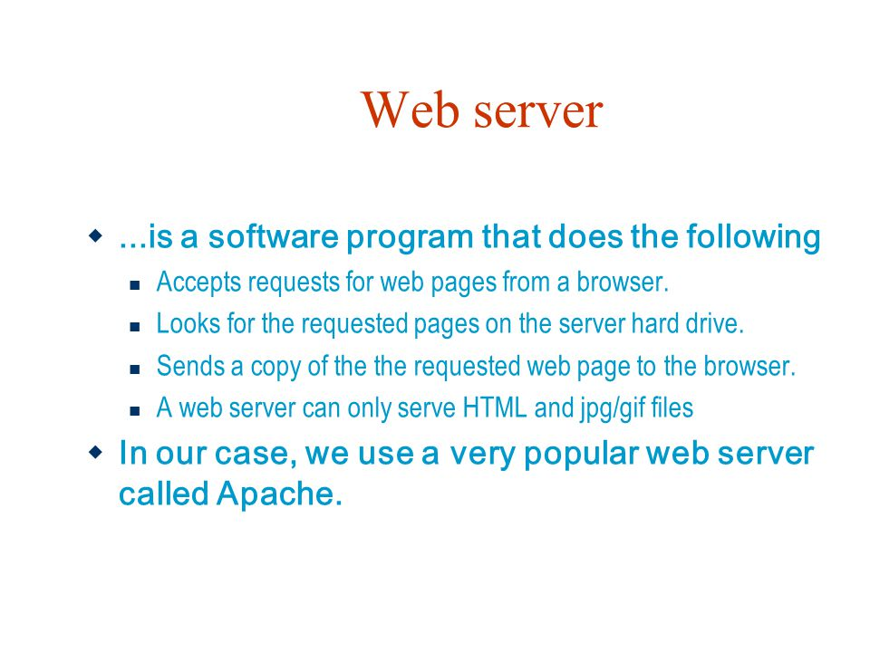 Web server ...is a software program that does the following
