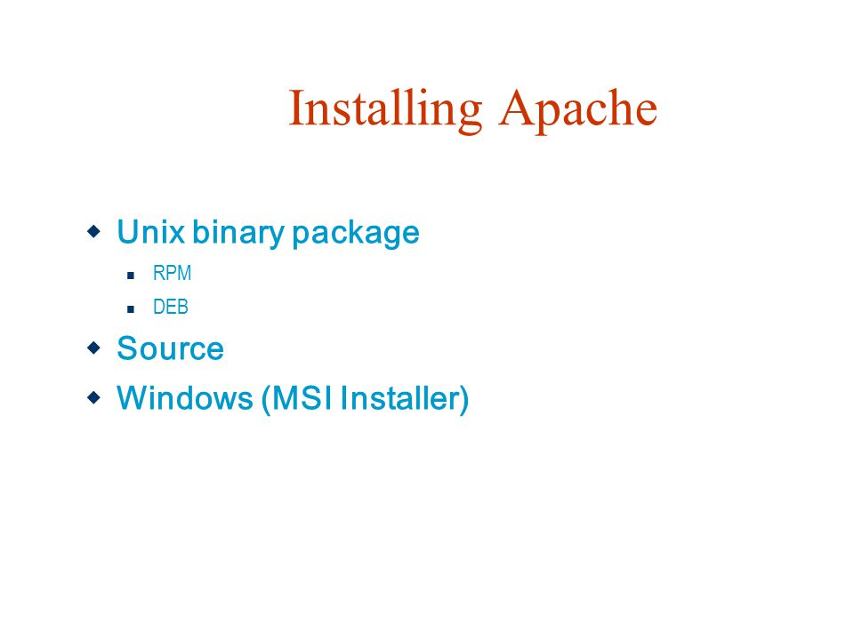 Installing Apache Unix binary package Source Windows (MSI Installer)