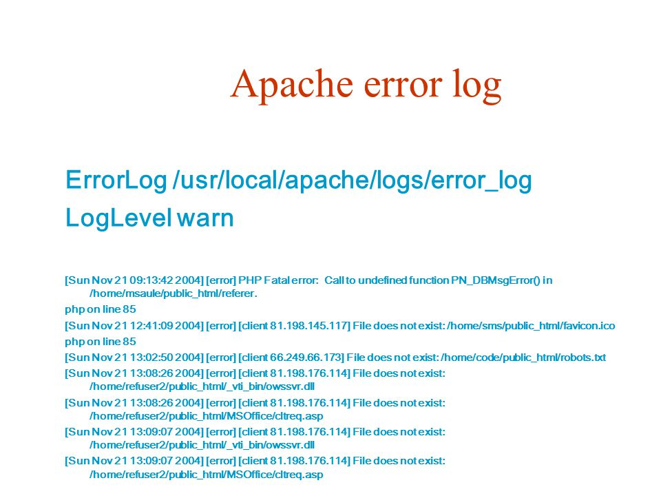 Apache error log ErrorLog /usr/local/apache/logs/error_log
