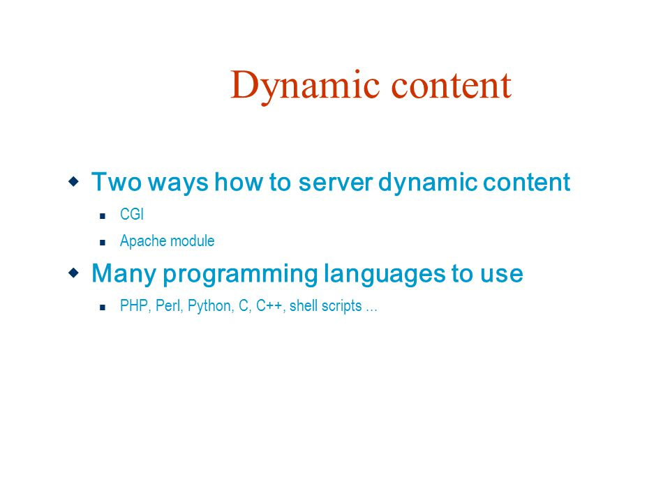 Dynamic content Two ways how to server dynamic content