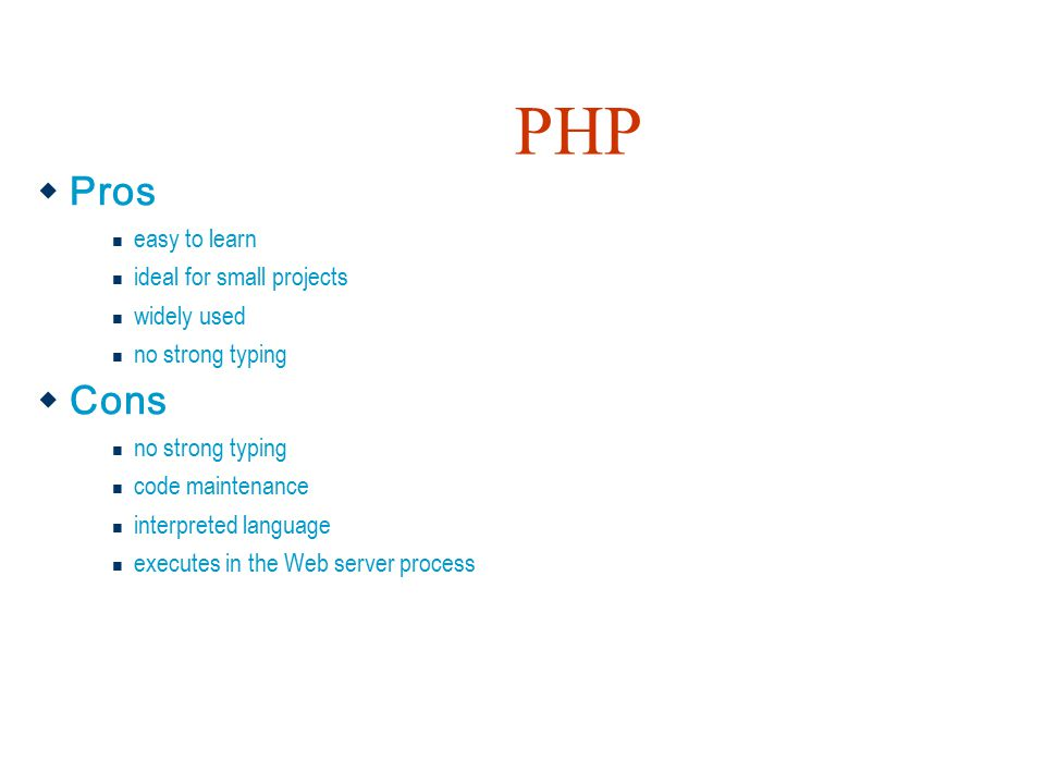 PHP Pros Cons easy to learn ideal for small projects widely used