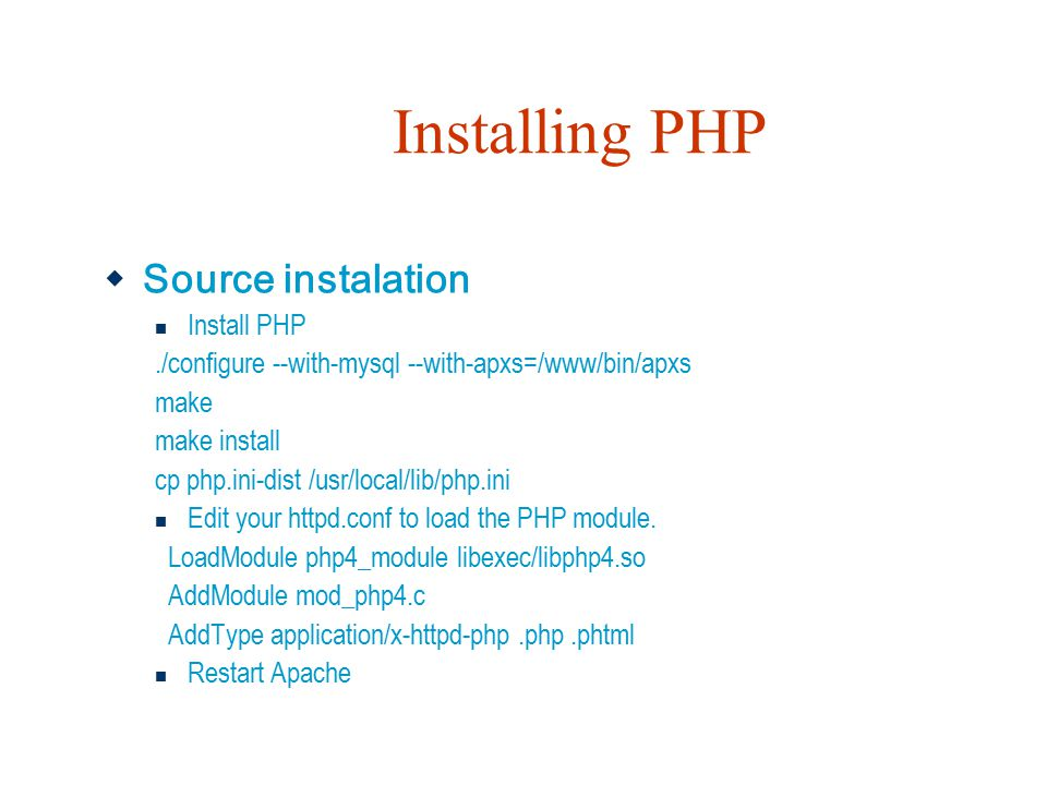 Installing PHP Source instalation Install PHP