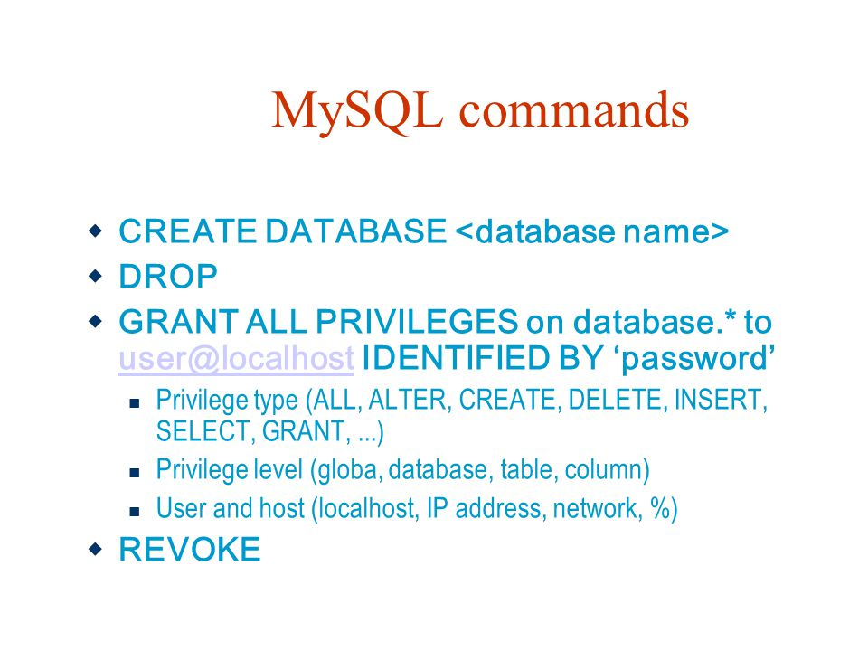 MySQL commands CREATE DATABASE <database name> DROP