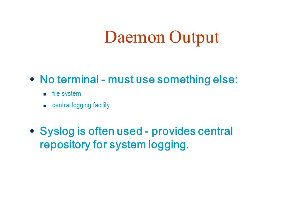 Daemon Output No terminal - must use something else: