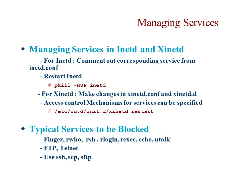 Managing Services Managing Services in Inetd and Xinetd