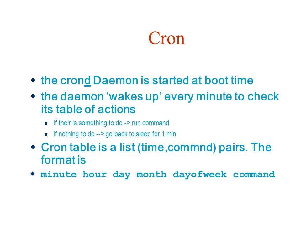 Cron the crond Daemon is started at boot time