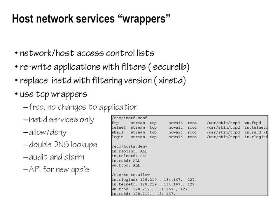 Konfigurācijā redzams, ka izpildāmie faili aizvietoti ar tcpd, tātad vēl vairāk resursu tērēšana un, ja izmanto dns lookupus access controlēi, tad arī tie dubultojas.