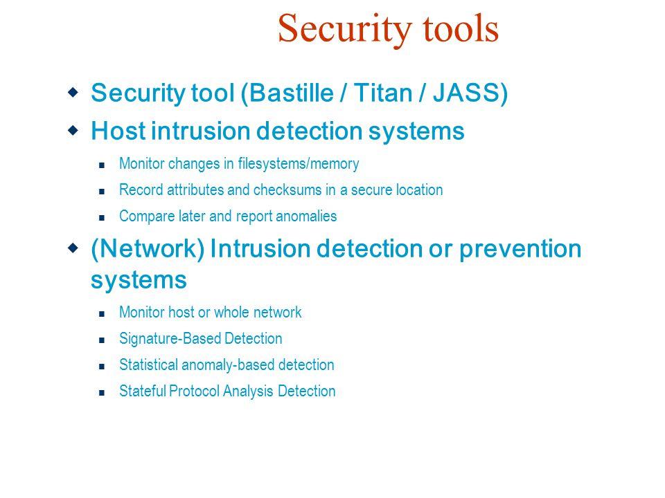 Security tools Security tool (Bastille / Titan / JASS)