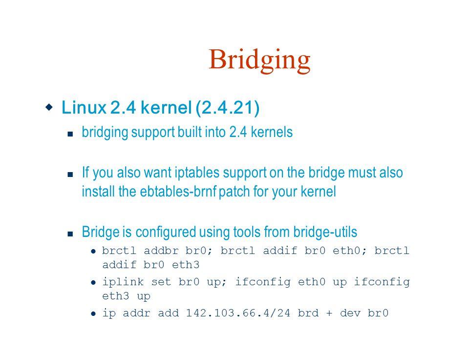 Bridging Linux 2.4 kernel (2.4.21)