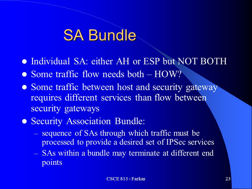 SA Bundle Individual SA: either AH or ESP but NOT BOTH