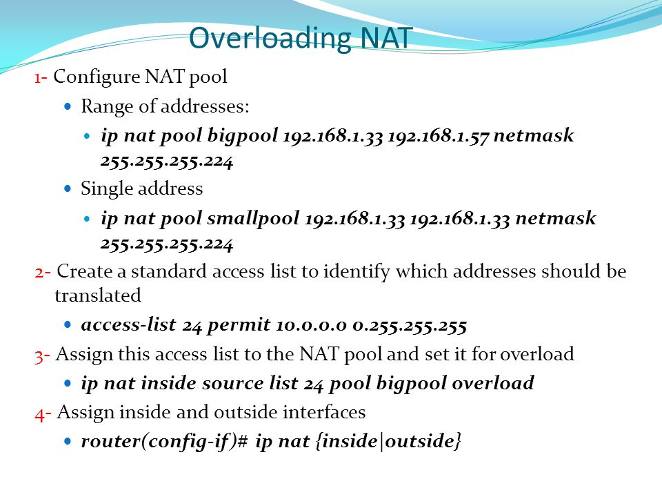 Overloading NAT 1- Configure NAT pool Range of addresses: