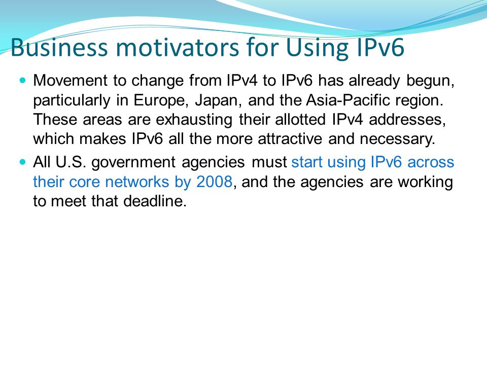 Business motivators for Using IPv6