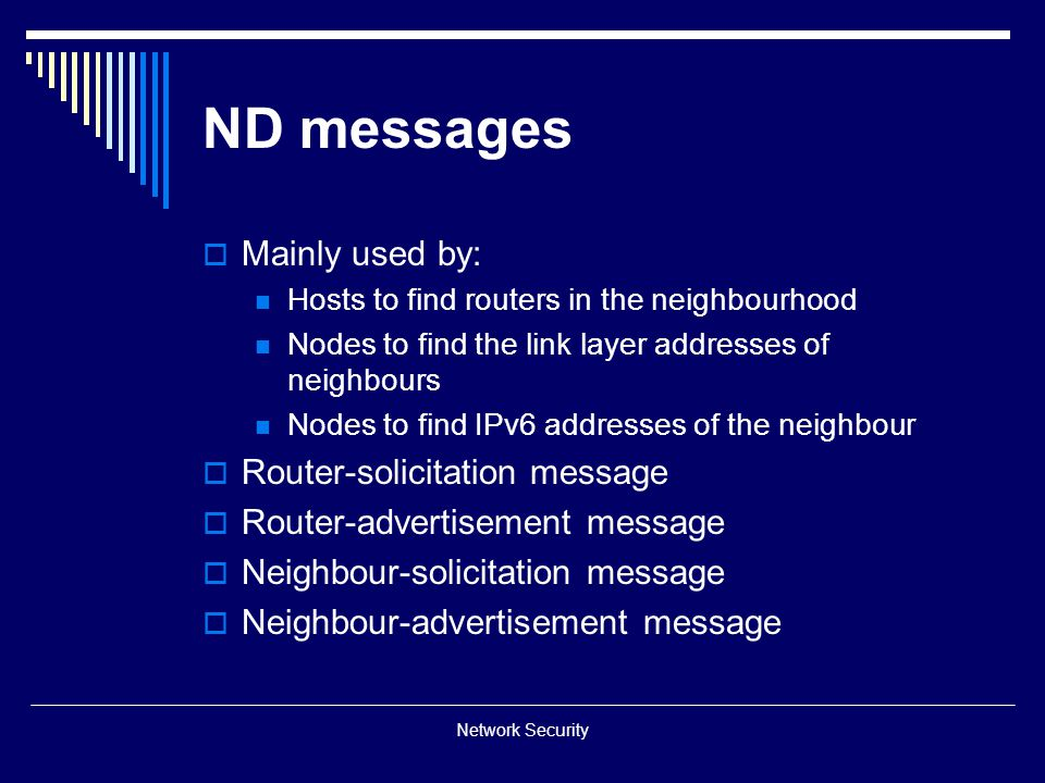 ND messages Mainly used by: Router-solicitation message