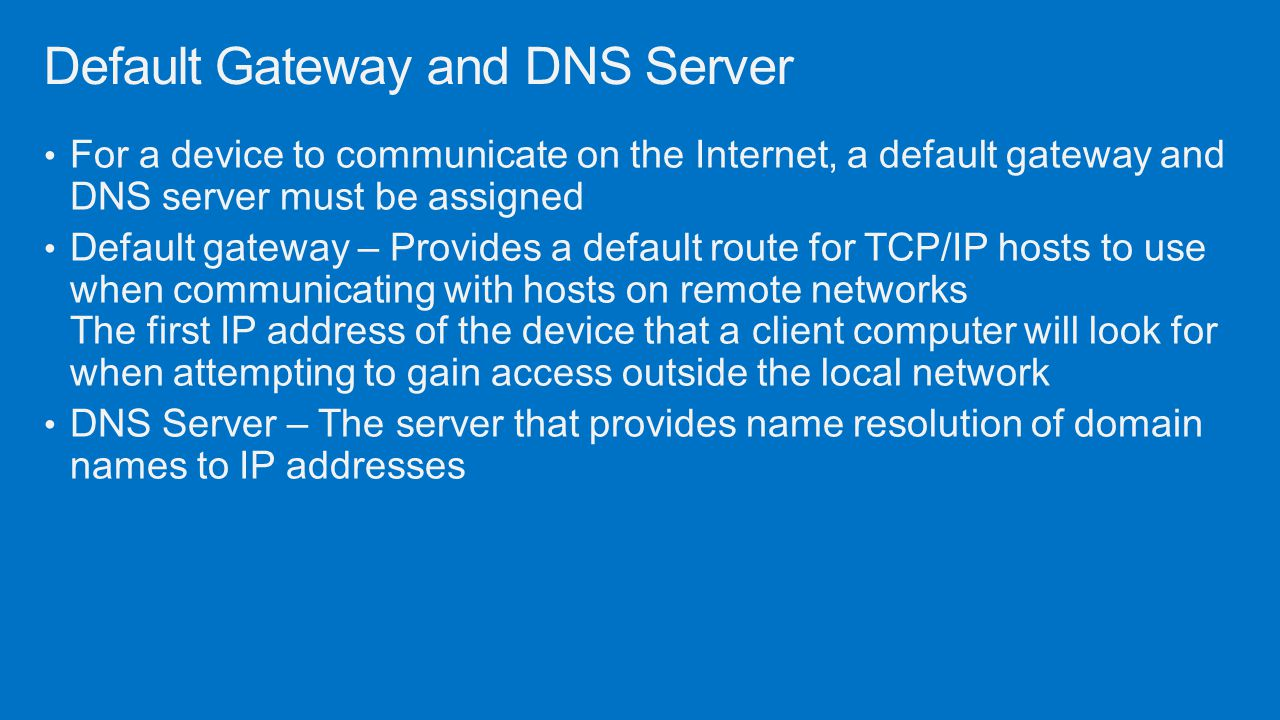Default Gateway and DNS Server
