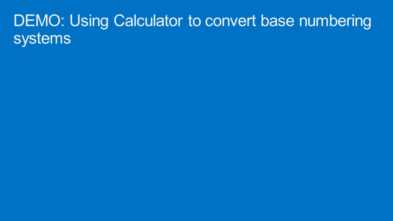 DEMO: Using Calculator to convert base numbering systems