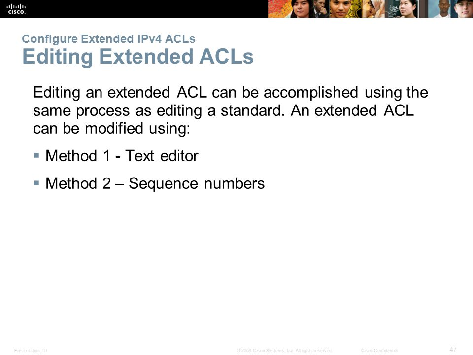 Configure Extended IPv4 ACLs Editing Extended ACLs